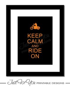 Keep Calm and Ride On (Harley Davidson Motorcycle Inspired) - Printable Sign, Poster, Typography Wall Art by 4UPrintableDesigns (Just For You Printable Designs) on Etsy