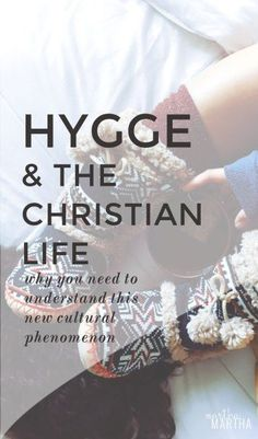 What is hygge? Here's what you need to understand this culutural phenomenon and why it's important to the Christian life.