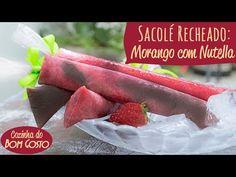 Sacolé / Geladinho / Chup-Chup RECHEADO - Morango com Nutella | Cozinha ...