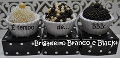 Tempo de BBB: Brigadeiro DaLou black e branco,