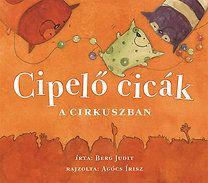 Berg Judit: Cipelő cicák a cirkuszban Cat Signs, Film Books, Music Film, Children's Literature, Bergen, Fairy Tales, Disney Characters, Fictional Characters, Blog