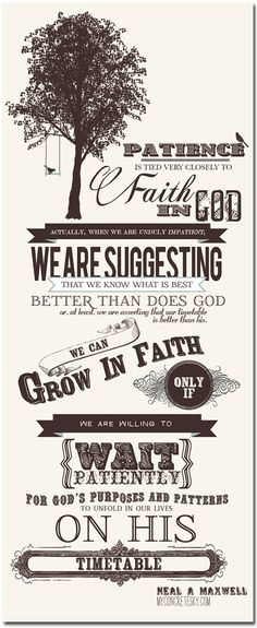 Patience and Faith. Elder Neal A. Maxwell. The Church of Jesus Christ of Latter-Day Saints.