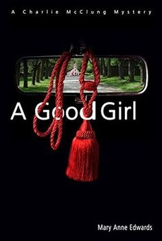 Book Nook Nuts: My Review - A Good Girl- A Charlie McClung Mystery...