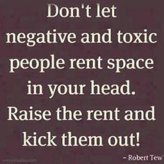 Absolutely not!  I am too positive and stay too busy to entertain toxicity!!!