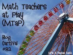 Welcome to the 82nd edition of Math Teachers at Play (MTaP) Blog Carnival!