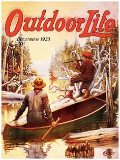 Deer hunting from a canoe - Dec 1925 [Outdoor Life] Hunting Magazines, Fishing Magazines, Old Magazines, Hunting Painting, Hunting Art, Deer Hunting, Hunting Stuff, Hunting Man Caves, Outdoor Life Magazine