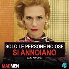 Quanti di voi condividono l'affermazione di Betty? #MadMenquotes #meme #BettyDraper #DonDraper #MadMen
