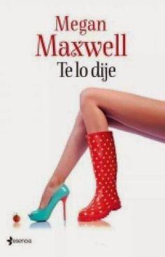 TE LO DIJE, MEGAN MAXWELL http://bookadictas.blogspot.com/2014/09/te-lo-dije-megan-maxwell.html