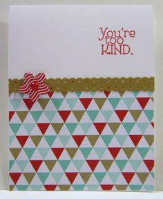 """""""You're too Kind!"""", Too Kind Stamp Set, Crumb Cake, Fresh Prints DSP, Petite Petals, Real Red Classic Ink, Border Dotted Scallop Ribbon Punch"""