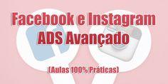 Facebook e Instagram ADS Avançado (Aulas 100% Práticas) Facebook E Instagram, Ads