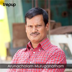 Arunachalam Muruganantham dared to do what none other would: He wore a do-it-yourself uterus with goat's blood, and a sanitary napkin for a week! Mr. Muruganantham put in the unconventional effort to create India's first low-cost sanitary napkin. A school dropout from southern India, Mr. Muruganantham has revolutionized menstrual health in developing nations.