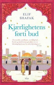 Kjærlighetens førti bud av Elif Shafak (Innbundet)