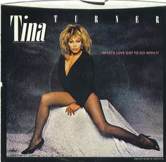 """""""What's Love Got To Do With It"""" - Tina Turner"""