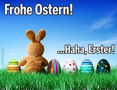 Frohe Ostern! Haha, Erster!