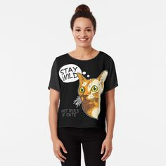 Promote   Redbubble Stay Wild, Cats, Women, Fashion, Moda, Gatos, Fashion Styles, Cat, Kitty