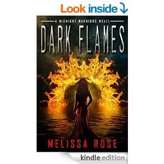 Dark Flames (Midnight Warriors Book 1) - Kindle edition by Melissa Rose. Romance Kindle eBooks @ Amazon.com. Paranormal Romance, Book Publishing, Book 1, Warriors, Dreaming Of You, Kindle, Urban, Fantasy, Amazon