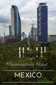 A Few Misconceptions About Mexico www.casualtravelist.com