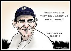 In honor of Yogi Berra, how about some Yogi-isms? Here are the top 50 Yogi Berra quotes, plus a few of my favorites.
