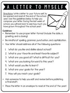 Twist this and have your teachers write this for themselves. Edit the questions to reflect your goals for your school year! Fun first day activity: Have kids write a letter to themselves at the end of the year.: