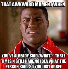 The awkward moment when... ...