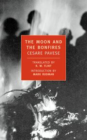 LunaFalò «The Moon and the Bonfires» Cesare Pavese, introduction by Mark Rudman, translated from the Italian by R.W. Flint ~ NYRB New York Review Books (via @antonioprenna on Twitter)