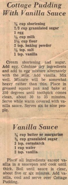 Recipe Clipping For Cottage Pudding With Vanilla Sauce. My mom made this all the time when I was little. She loved to add canned peaches to the mix.