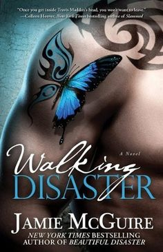 Walking Disaster (Beautiful, #2) by Jamie McGuire — Reviews, Discussion, Bookclubs, Lists