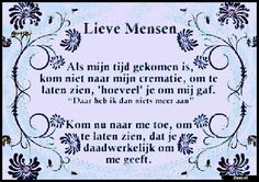 Lieve Mensen Feeling Sad, How Are You Feeling, Virgo, Positive Quotes, Qoutes, Death, Mary, Mindfulness, Inspirational Quotes
