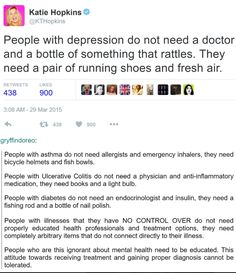 Always THIS, & for the original poster Katie Hopkins if that were true, runners wouldn't get depression BUT THEY DO! Katie Hopkins, Faith In Humanity, Along The Way, Mental Illness, Chronic Illness, In This World, Equality, Just In Case, Mental Health