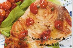 Swordfish with semi-dried tomatoes & olives #recipe