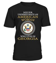 Never Underestimate an American Woman Who Lives in Georgia #American