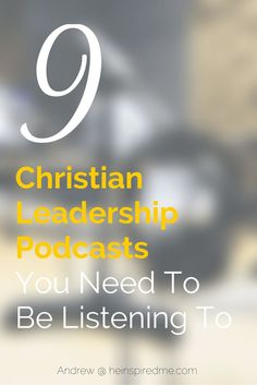 What are you listening to to help you become a better Christian leader? Check out these amazing podcasts and take advantage of the free wisdom!