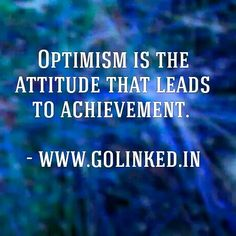 Be optimistic! For all #writing needs, whatsapp me on +918608657782. Services start from 5$. www.golinked.in, www.talentcanvas.biz. #best #linkedin #profile #writers #recruiter #hrm #LinkedIn #profile #rewriting #resumewriting #contentwriting #academic #seo #social #marketing #leadership #sales #ceo #director