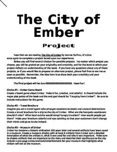"Great culminating project ideas for a literature study of ""The City of Ember"".  Includes a rubric.  I have used this successfully in my 5th grade class for several years.  The students really enjoy choosing among these projects and presenting them to the class."