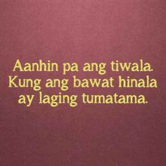 Inspirational Tagalog Love Quotes and Sayings with images and pictures. Funny and true love tagalog quotes for her and for him. Love quotes for all! Tagalog Quotes Patama, Bisaya Quotes, Tagalog Quotes Hugot Funny, Pinoy Quotes, Tagalog Love Quotes, Love Quotes Tumblr, Love Quotes Funny, Words Quotes, Memes Tagalog