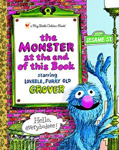 This Little Golden Book classic predates Elmo and Abby, featuring our old pal Grover panicking with each turn of the page.