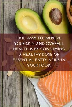 One way to improve your skin and overall health is by consuming a healthy dose of essential fatty acids in your food.