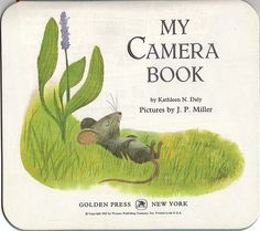 My Camera Book; by Kathleen N. Daly, Pictures by J. Children's Book Illustration, Book Illustrations, Illustration Animals, Kitty Crowther, Vintage Children's Books, Vintage Art, Children's Picture Books, Animal Fashion, Writing A Book