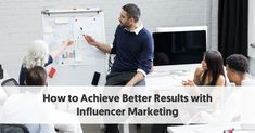 How to Achieve Better Results with Influencer Marketing Post Covid-19