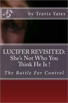 Book that will open your eyes about the truth of who is Lucifer!