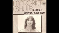 Margriet Eshuijs - I Could Never Leave You