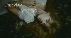 Just Close your eyes. Safe and Sound. Hunger Games. Taylor Swift.