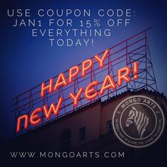 Wishing everyone a blessed New Years Day!  Here's a coupon code: Jan1 for 15% off everything today at www.mongoarts.com
