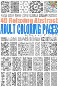 FREE Calming Abstract Adult Coloring Pages - 40 pages of completely free abstract adult coloring pages to download and print courtesy of FrugalMomEh.com
