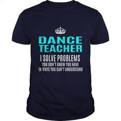 DANCE-TEACHER - #funny tees #hooded sweater. SIMILAR ITEMS => https://www.sunfrog.com/LifeStyle/DANCE-TEACHER-101471067-Navy-Blue-Guys.html?60505