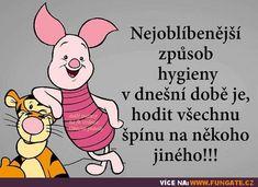 Nejoblíbenější způsob hygieny v dnešní době je... Techno, Winnie The Pooh, Quotations, Disney Characters, Fictional Characters, Jokes, Funny, Winnie The Pooh Ears, Husky Jokes