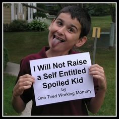 I Will Not Raise a Self Entitled Spoiled Kid