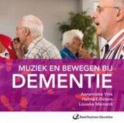 Muziek en bewegen bij dementie -  Vink, Annemieke -  plaats 605.93 # Geriatrie