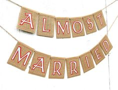 Rustic ALMOST MARRIED Banner Rehearsal Dinner Sign Photo Prop, Vintage Wedding in Kraft and Burlap, Custom Colors Available
