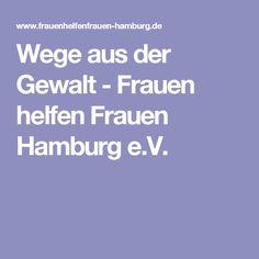 Wege aus der Gewalt- Frauen helfen Frauen Hamburg e.V.